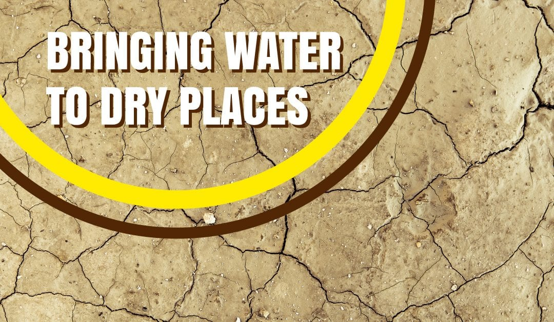 Bringing Water to Dry Places