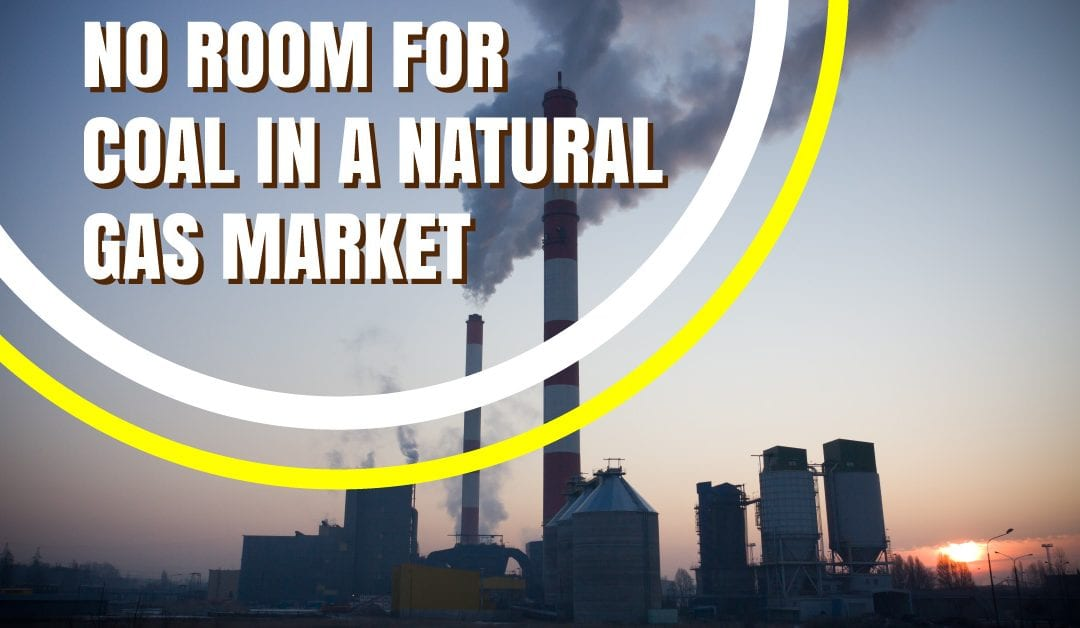 No Room For Coal in a Natural Gas Market