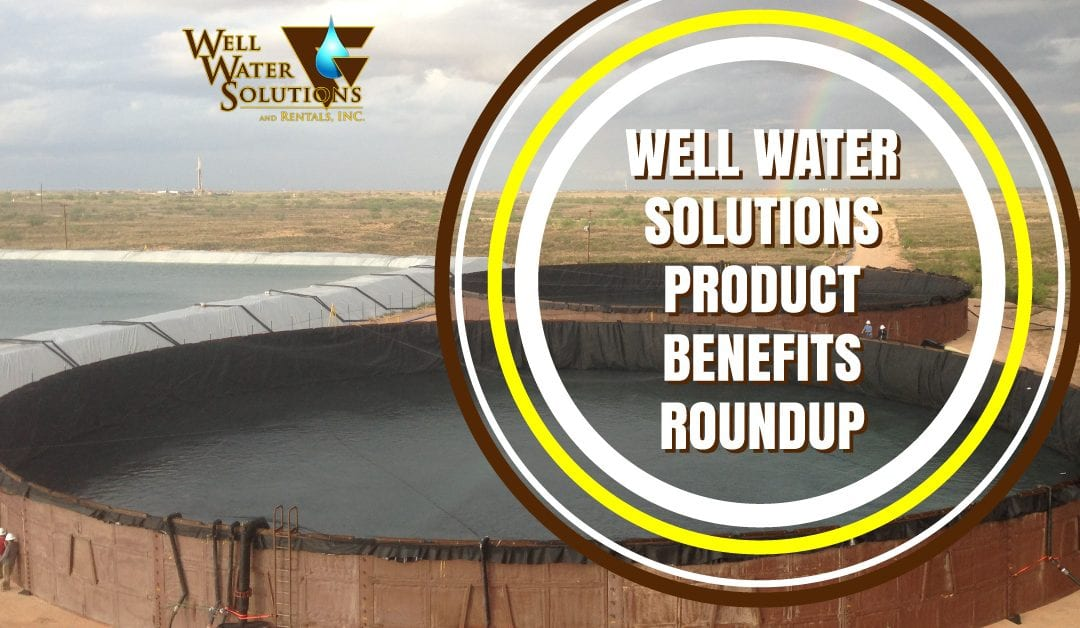 Well Water Solutions Product Benefits Roundup