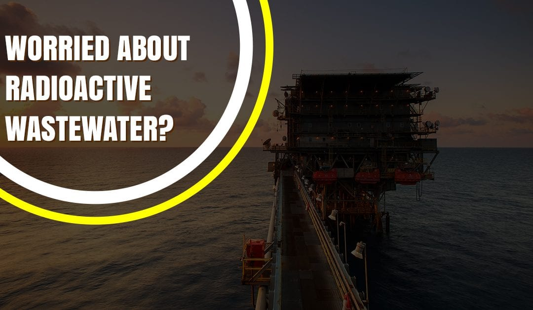 Worried About Radioactive Wastewater?