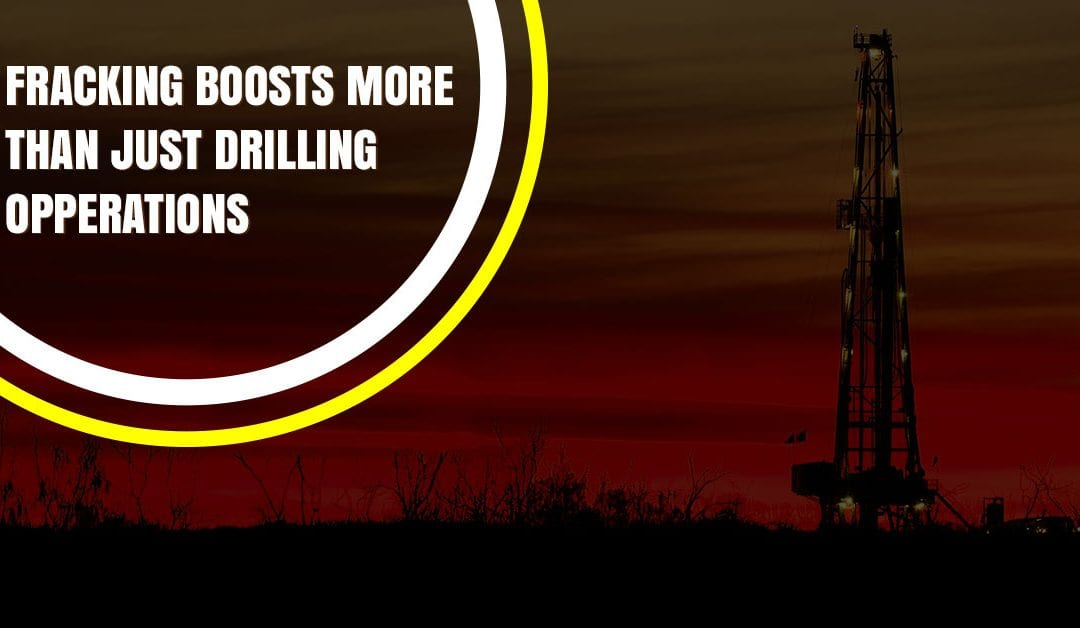 Fracking Boosts More Than Just Drilling Operations