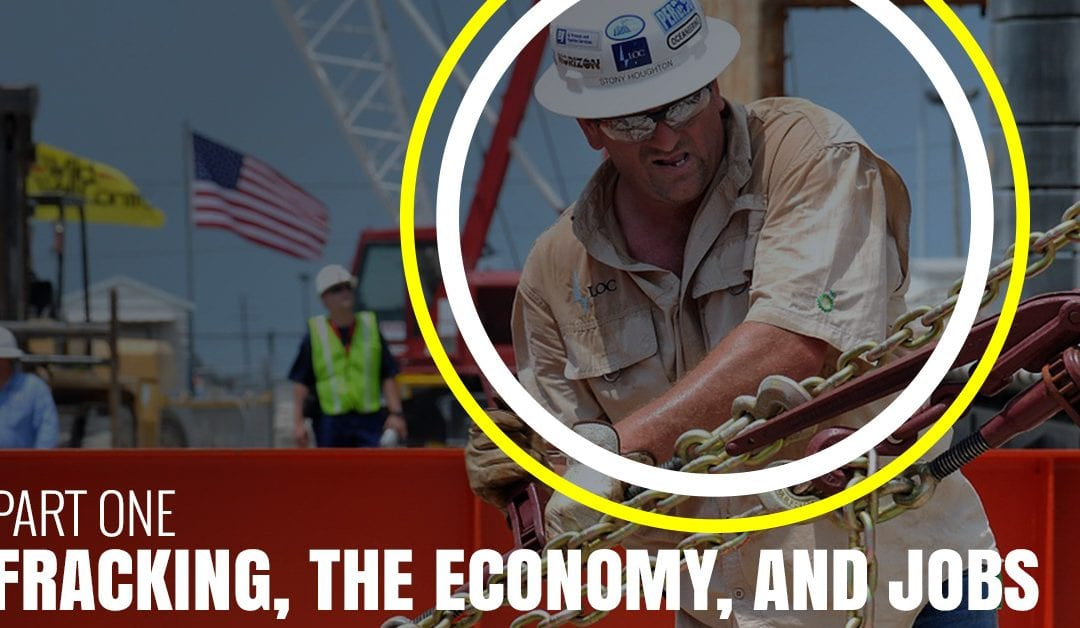 Fracking, The Economy, And Jobs, Part One