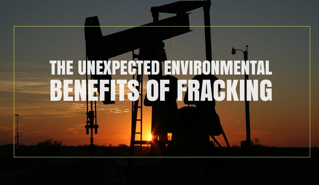 The Unexpected Environmental Benefits of Fracking