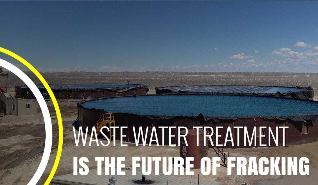 Waste Water Treatment is the Future of Fracking