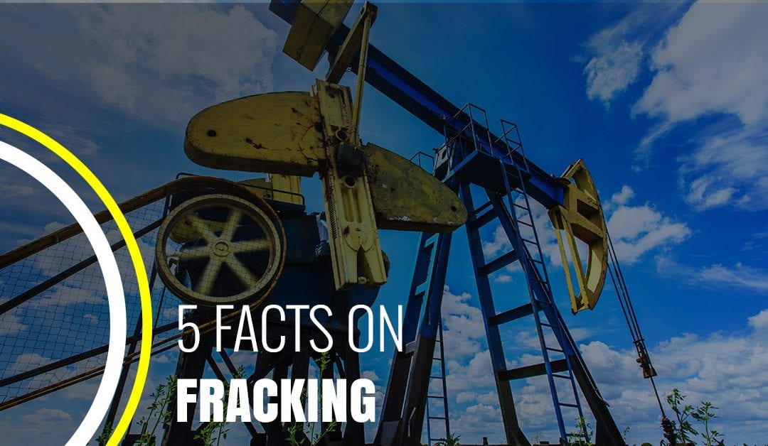 5 Facts on Fracking