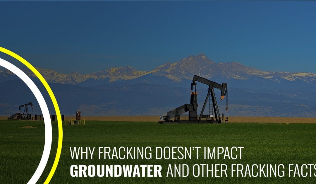 Why Fracking Doesn't Impact Groundwater And Other Fracking Facts!